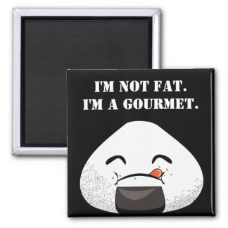 I'm NOT FAT. I'm A GOURMET. 2 Inch Square Magnet