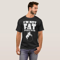 Im Not Fat Im Easy To See Cool Joke Funny T-Shirt