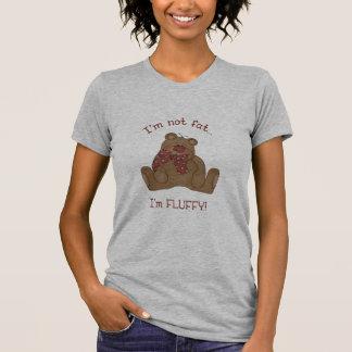 I'm not fat, I'm fluffy! Shirts