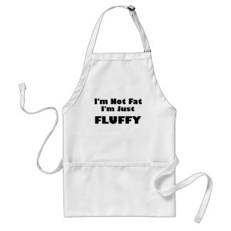 i'm not fat im just fluffy.png aprons