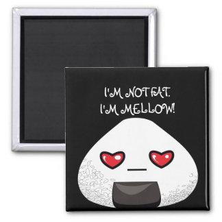 I'm NOT FAT. I'm MELLOW! 2 Inch Square Magnet
