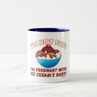 I'm not fat! I'm pregnant with Ice Cream's baby! Two-Tone Coffee Mug