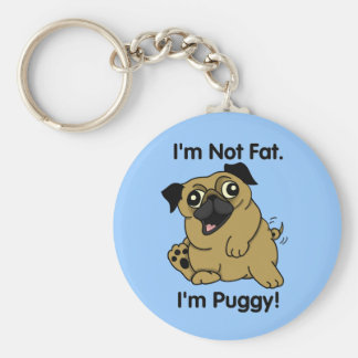 I'm Not Fat. I'm Puggy. Cute Pug Keychain. Basic Round Button Keychain