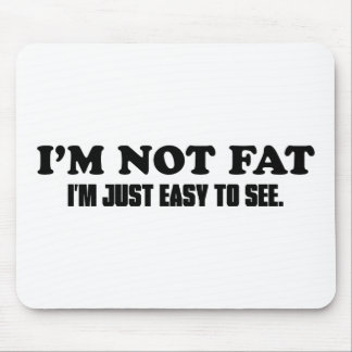 I'm Not Fat Mouse Pad