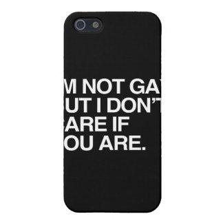I'M NOT GAY BUT I DON'T CARE IF YOU ARE COVER FOR iPhone 5