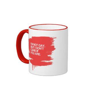 I'M NOT GAY BUT I DON'T CARE IF YOU ARE RINGER COFFEE MUG