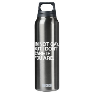 I'M NOT GAY BUT I DON'T CARE IF YOU ARE 16 OZ INSULATED SIGG THERMOS WATER BOTTLE