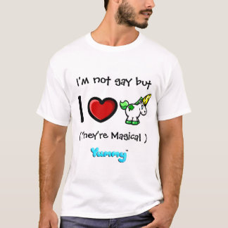 I'm not gay but I Heart Unicorns!..They're Magical T-Shirt