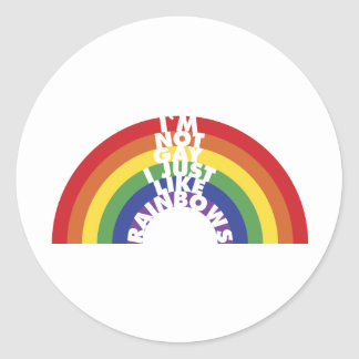 I'm Not Gay, I Just Like Rainbows Classic Round Sticker