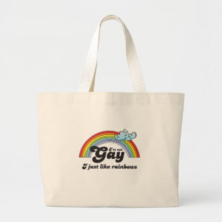I'M NOT GAY, I JUST LIKE RAINBOWS LARGE TOTE BAG