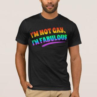 i'm not gay i'm fabulous T-Shirt
