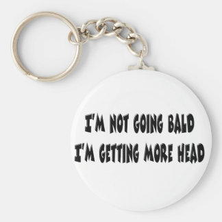 I'm Not Going Bald Key Chains