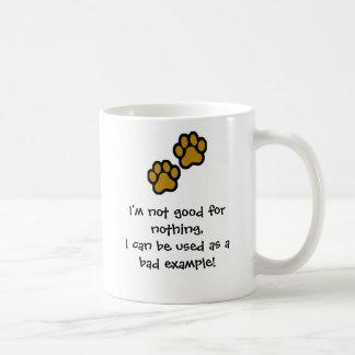 I'm not good for nothing, ... coffee mug
