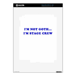 Im Not Goth Im Stage Crew Skin For The iPad 2