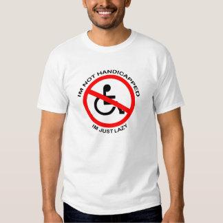 I'm not handicapped t shirts