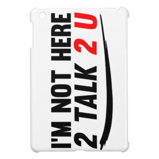 I'm not here to talk to you iPad mini cases