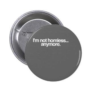 I'm not homeless... pinback button