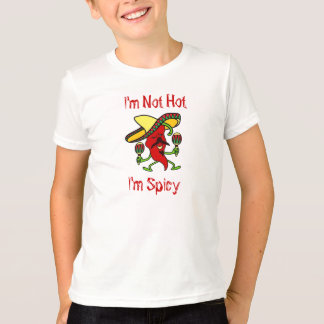 I'm Not Hot, I'm Spicy T-Shirt