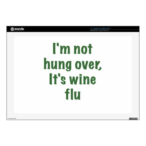 Im Not Hung Over Its Wine Flu Laptop Decal