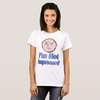 I'm Not Impressed Baby Shirt