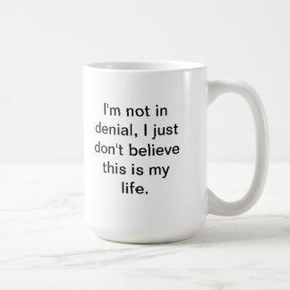 im not in denial mug