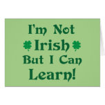 I'm Not Irish But I Can Learn Card