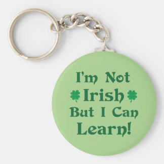 I'm Not Irish But I Can Learn Key Chains