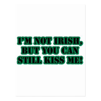 I'm Not Irish, But You Can Kiss me Postcard