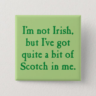 I'm Not Irish - Funny Scotch Whisky Pun - Green Button