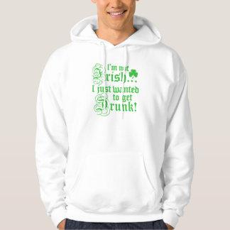 I'm Not Irish Hoodie