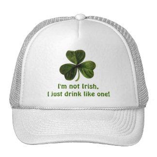 I'm not Irish, I just drink like one! Hat