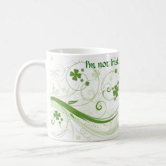 I'm not Irish, Kiss me anyway! Coffee Mug