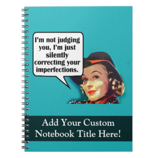 I'm Not Judging You... Retro Woman Spiral Note Books