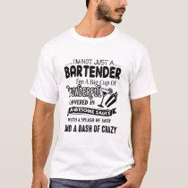 I'm Not Just A Bartender T shirt