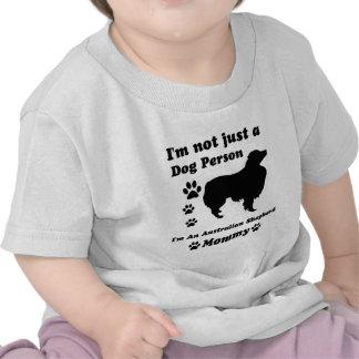 I'm Not Just a Dog Person; I'm A Australian Shephe Tee Shirt