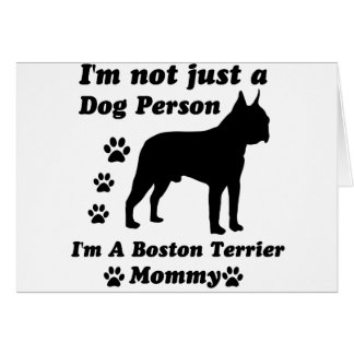 I'm Not Just a Dog Person; I'm A Boston Terrier mo Card