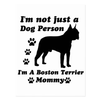 I'm Not Just a Dog Person; I'm A Boston Terrier mo Postcard
