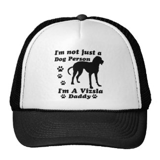 I'm Not Just a Dog Person; I'm A Vizsla mommy Trucker Hat