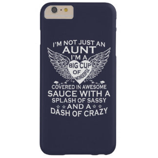 I'M NOT JUST AN AUNT BARELY THERE iPhone 6 PLUS CASE