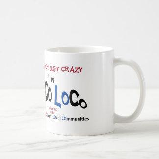 I'm Not Just Crazy... I'm JoCo LoCo Products Coffee Mug
