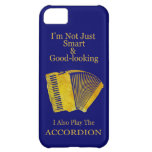 I'm Not Just Smart and Good-Looking Accordion iPhone 5C Cases
