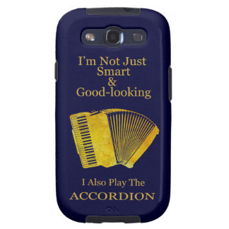 I'm Not Just Smart and Good-Looking Accordion Galaxy S3 Cases