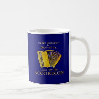 I'm Not Just Smart and Good-Looking Accordion Classic White Coffee Mug