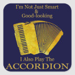 I'm Not Just Smart and Good-Looking Accordion Square Sticker