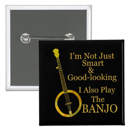 Smart Good Looking Banjo Player 2-inch Square Button