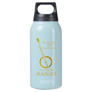 I'm Not Just Smart and Goodlooking Banjo Insulated Water Bottle