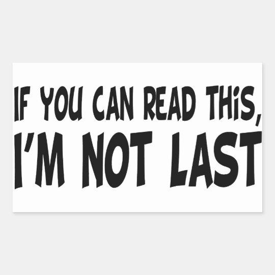 I'm Not Last Rectangular Sticker