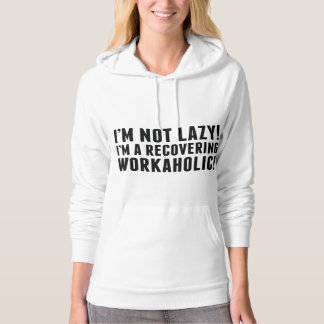 I'm Not Lazy! Hoodie