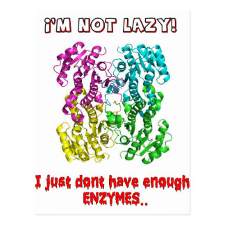 im not lazy i just dont have enough enzymes postcard