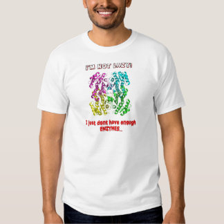 im not lazy i just dont have enough enzymes tee shirt